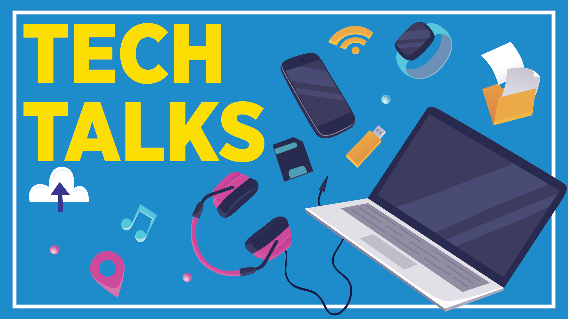 Tech Talks: Episode 3