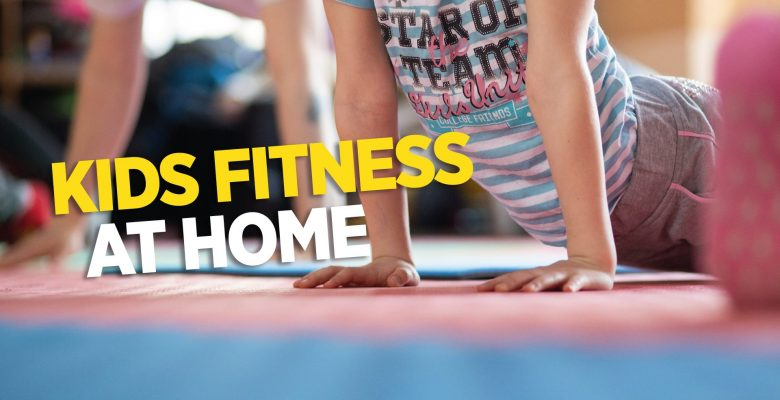 Kids Fitness…at home edition